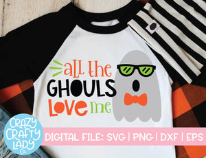 All the Ghouls Love Me SVG Cut File