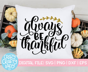 Always Be Thankful SVG Cut File