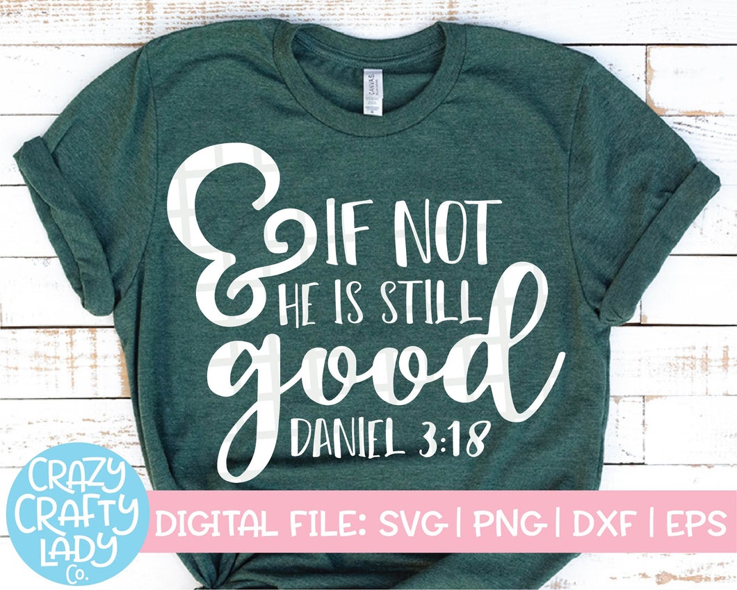 And If Not He Is Still Good SVG Cut File