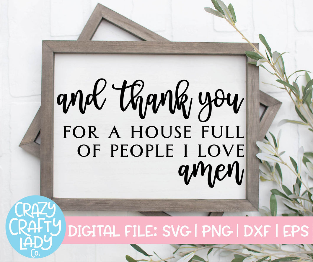 And Thank You for a House Full of People I Love SVG Cut File