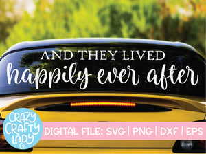 And They Lived Happily Ever After SVG Cut File