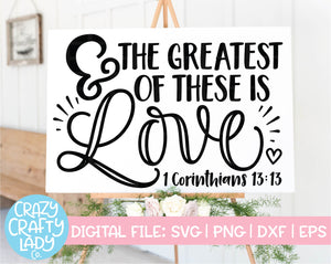 And the Greatest of These Is Love SVG Cut File