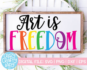Art Is Freedom SVG Cut File