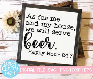 As for Me and My House, We Will Serve Beer SVG Cut File