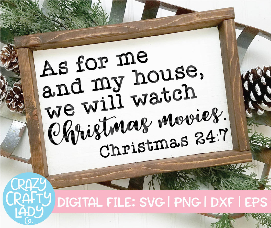 As for Me and My House, We Will Watch Christmas Movies SVG Cut File