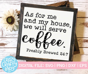 As for Me and My House, We Will Serve Coffee SVG Cut File