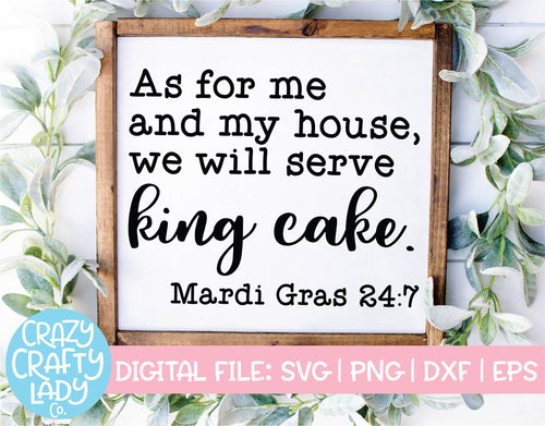 As for Me and My House, We Will Serve King Cake SVG Cut File