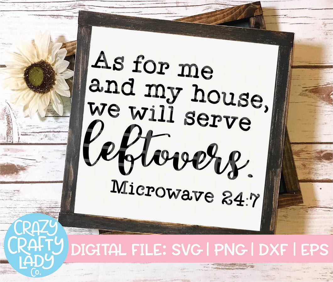 As for Me and My House, We Will Serve Leftovers SVG Cut File