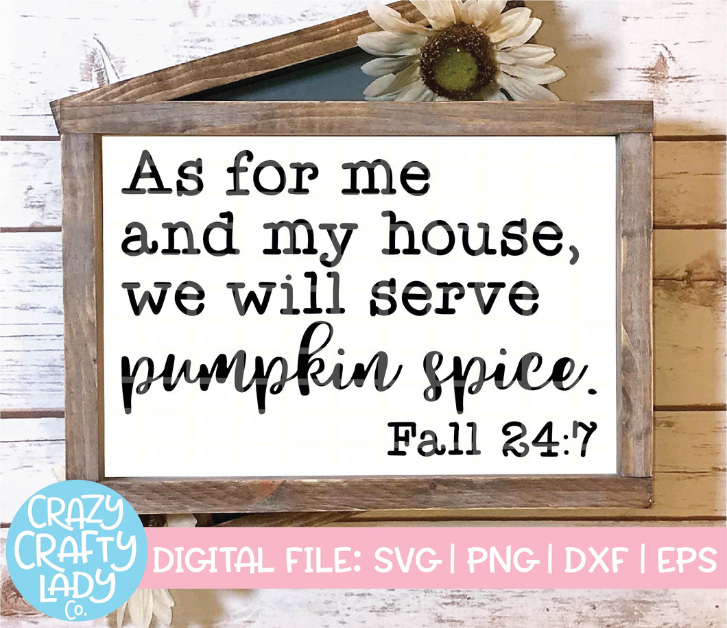 As for Me and My House, We Will Serve Pumpkin Spice SVG Cut File