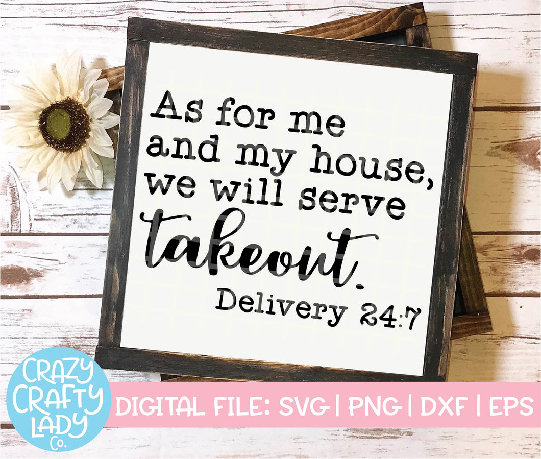 As for Me and My House, We Will Serve Takeout SVG Cut File