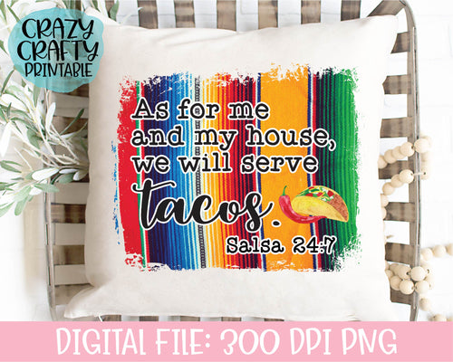 As for Me and My House, We Will Serve Tacos PNG Printable File