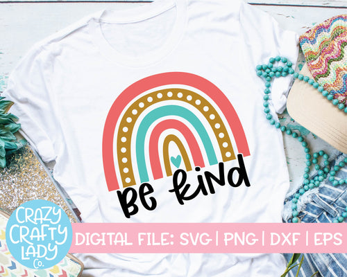 Be Kind Rainbow SVG Cut File