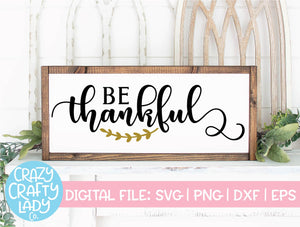 Be Thankful SVG Cut File