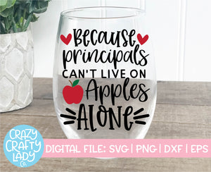 Because Principals Can't Live on Apples Alone SVG Cut File