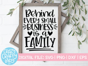 Behind Every Small Business Is a Family SVG Cut File