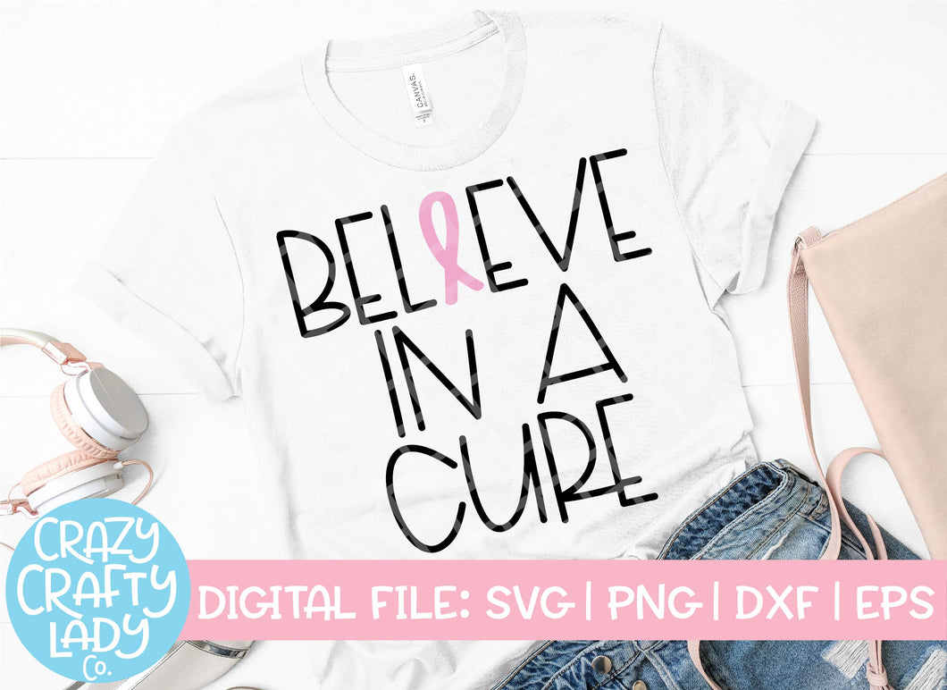 Believe in a Cure SVG Cut File