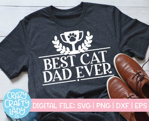 Best Cat Dad Ever SVG Cut File