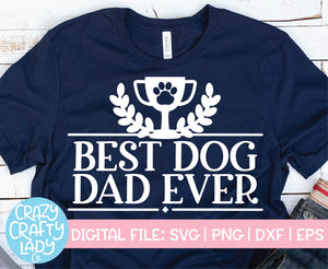 Best Dog Dad Ever SVG Cut File