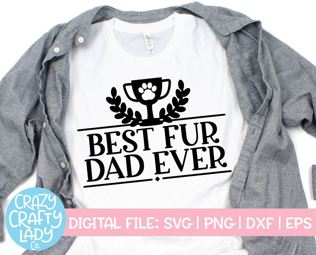Best Fur Dad Ever SVG Cut File