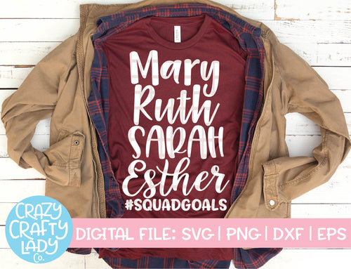 Biblical Women Squad Goals SVG Cut File