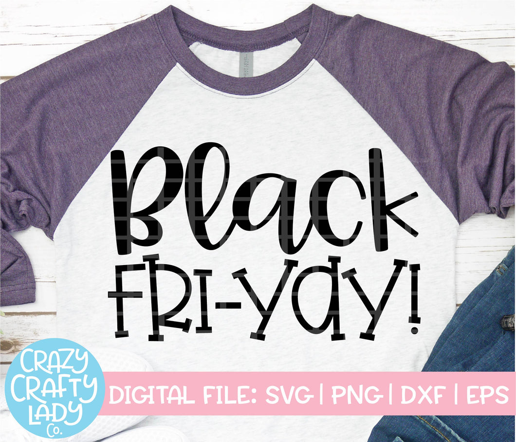 Black Fri-Yay SVG Cut File