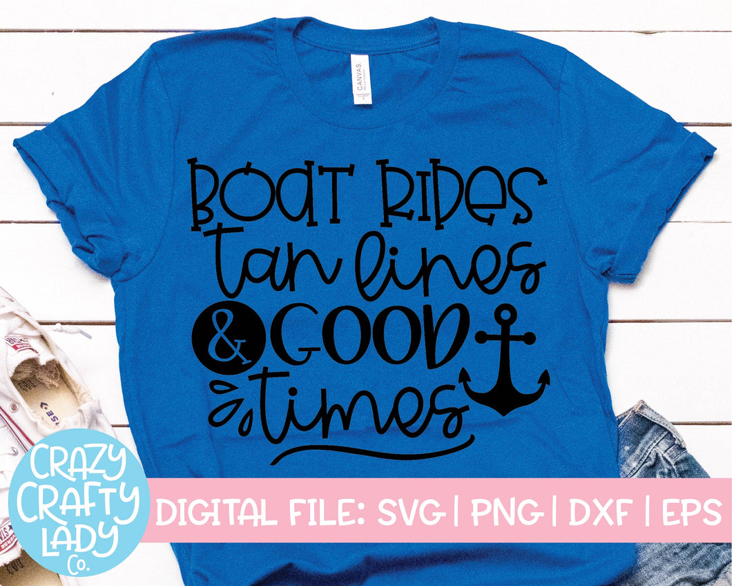 Boat Rides, Tan Lines, & Good Times SVG Cut File