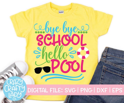 Bye Bye School, Hello Pool SVG Cut File
