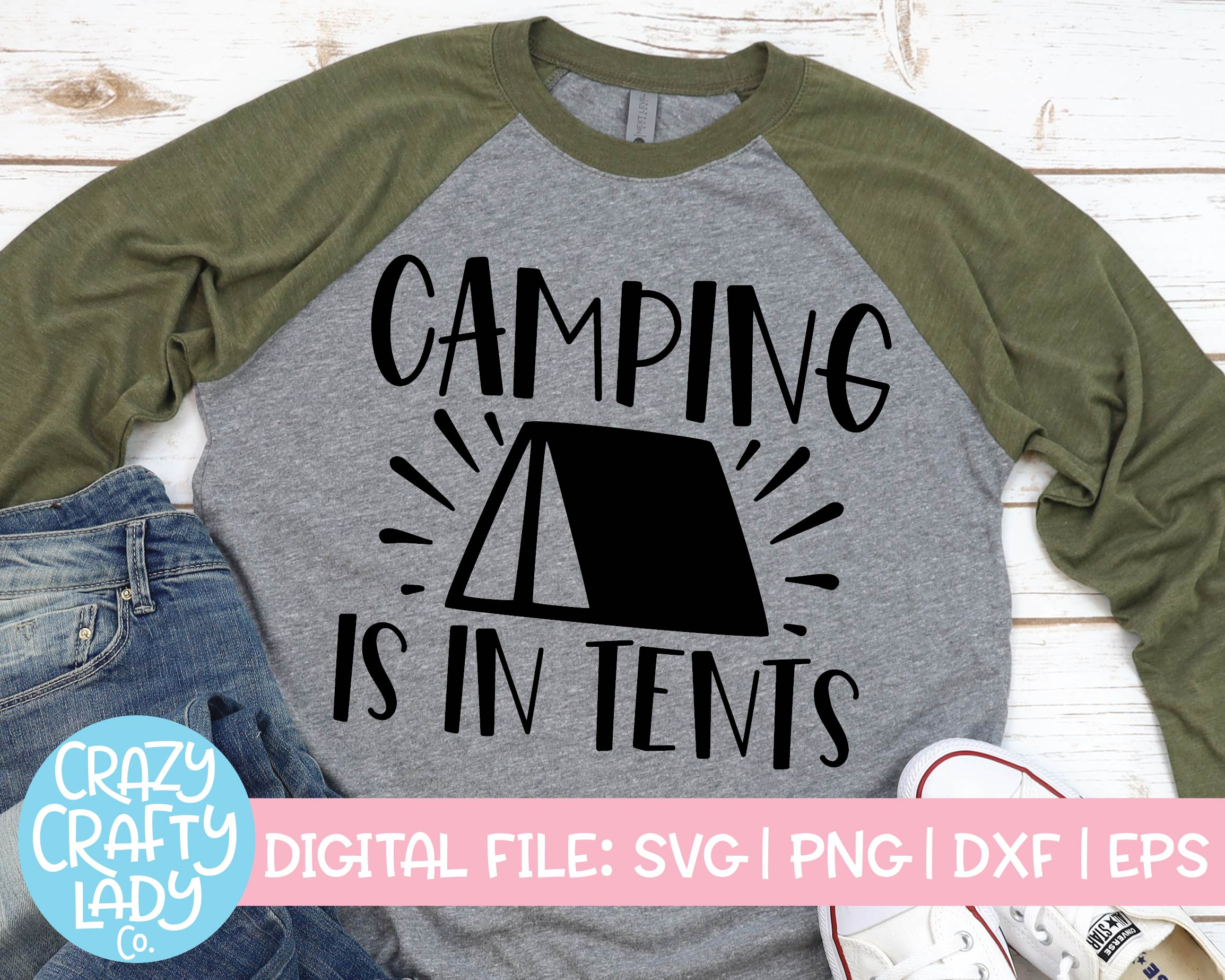 Camping Is In Tents Svg Cut File Crazy Crafty Lady Co