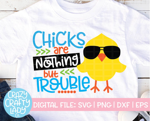 Chicks Are Nothing But Trouble SVG Cut File