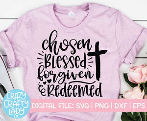 Chosen Blessed Forgiven Redeemed SVG Cut File