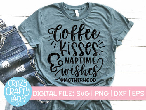 Coffee Kisses & Naptime Wishes SVG Cut File