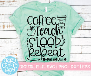 Coffee Teach Sleep Repeat SVG Cut File