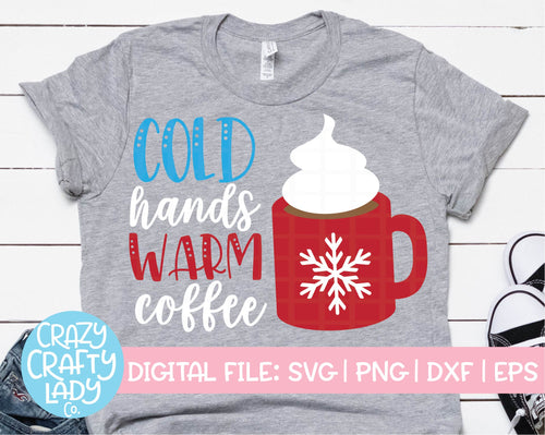Cold Hands Warm Coffee SVG Cut File