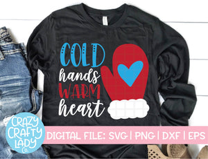 Cold Hands Warm Heart SVG Cut File