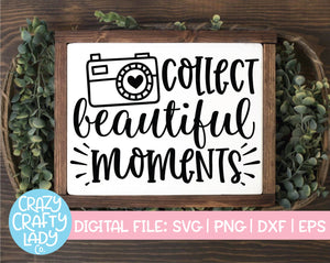 Collect Beautiful Moments SVG Cut File