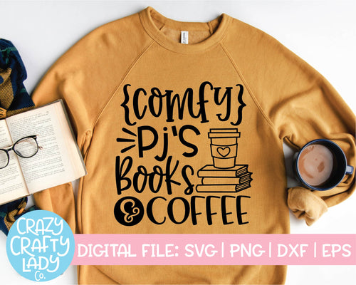 Comfy PJ's, Books, & Coffee SVG Cut File