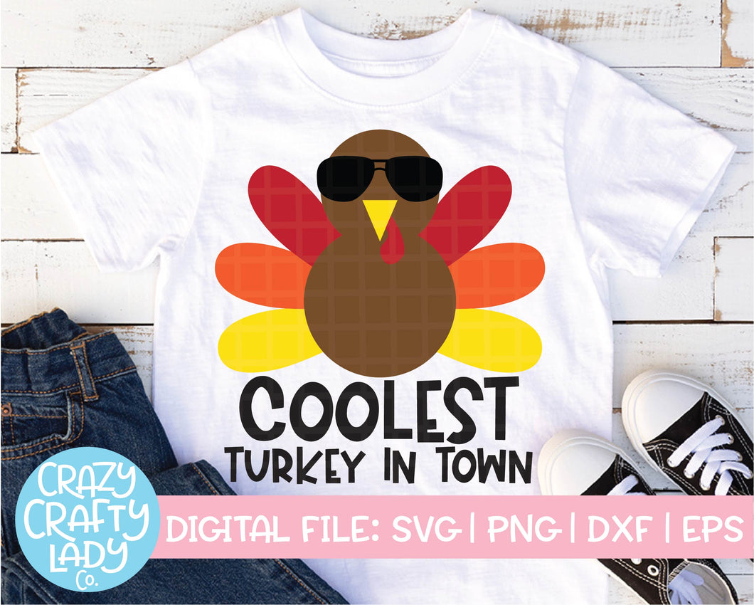 Coolest Turkey in Town SVG Cut File