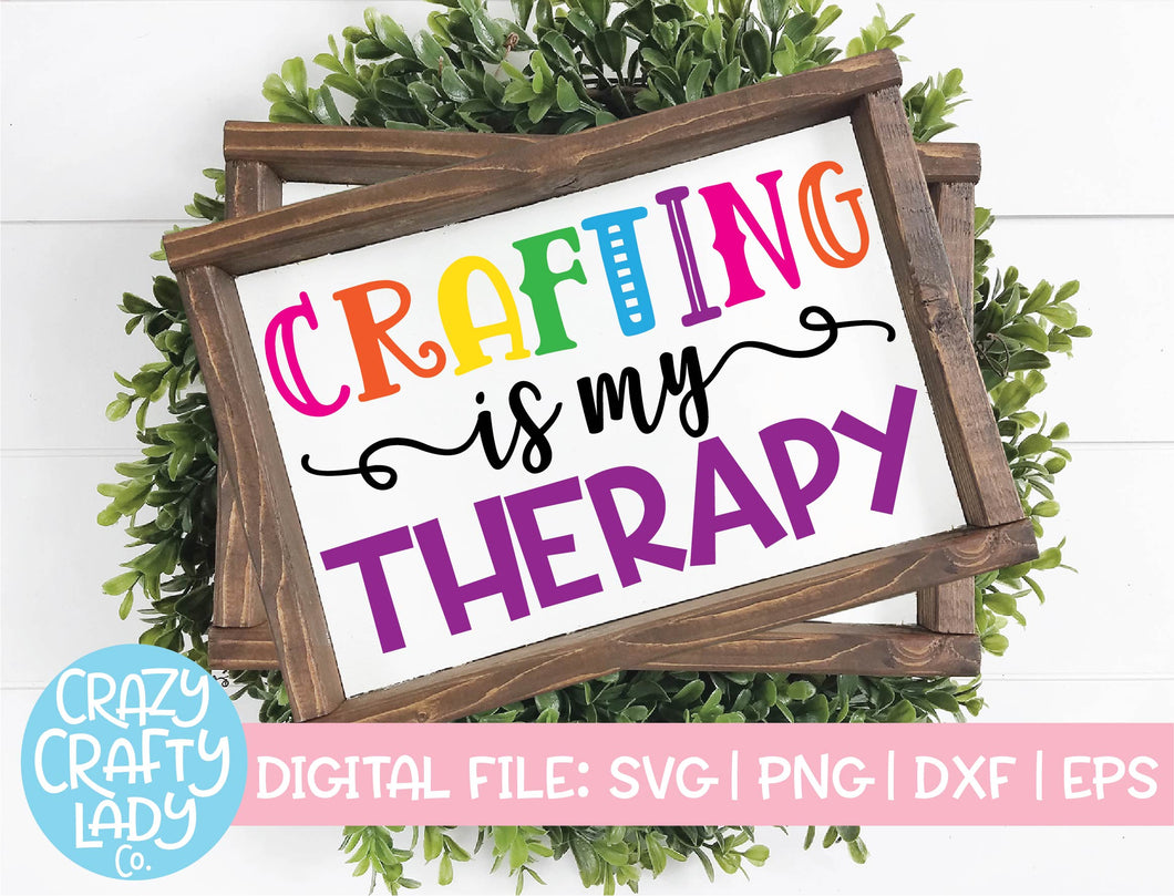 Crafting is My Therapy SVG Cut File