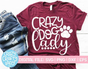 Crazy Dog Lady SVG Cut File
