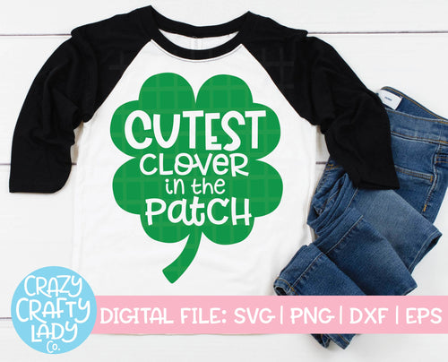 Cutest Clover in the Patch SVG Cut File
