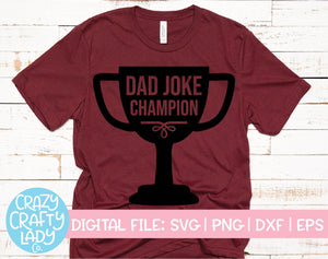 Dad Joke Champion SVG Cut File