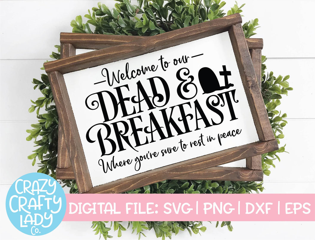 Dead & Breakfast SVG Cut File