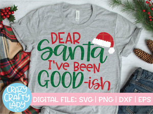 Dear Santa, I've Been Good-ish SVG Cut File