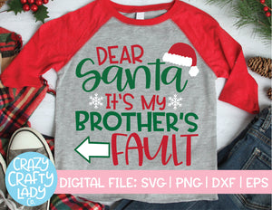 Dear Santa, It's My Brother's Fault SVG Cut File