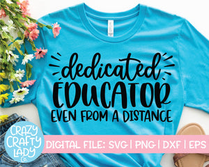 Dedicated Educator Even from a Distance SVG Cut File