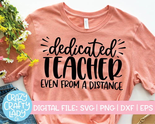 Dedicated Teacher Even from a Distance SVG Cut File