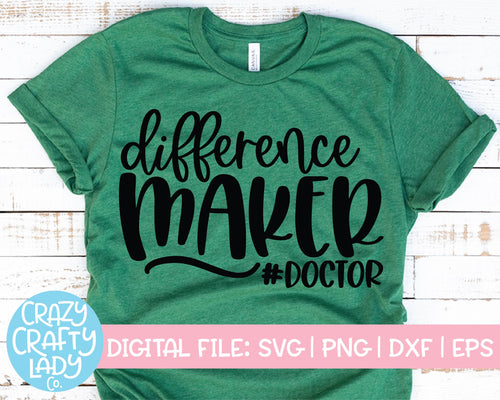 Difference Maker Doctor SVG Cut File