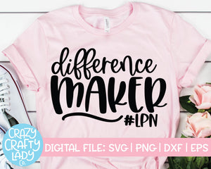 Difference Maker LPN SVG Cut File