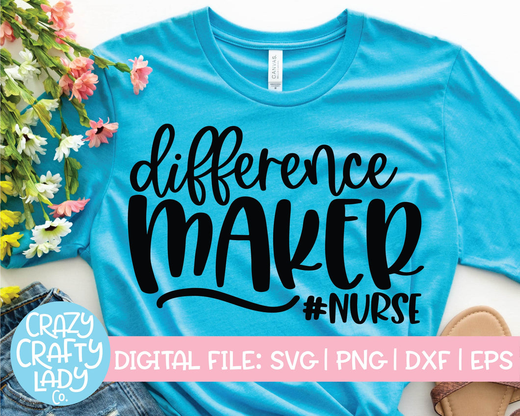 Difference Maker Nurse SVG Cut File
