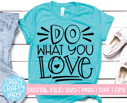 Do What You Love SVG Cut File